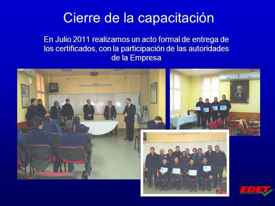 En Julio 2011 realizamos un acto formal de entrega de los certificados, con la participación de las autoridades de la Empresa Cierre de la capacitació
