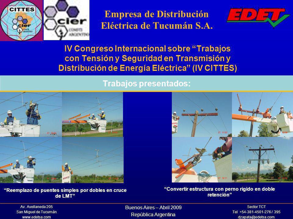 IV Congreso Internacional sobre Trabajos con Tensión y Seguridad en Transmisión y Distribución de Energía Eléctrica (IV CITTES) Empresa de Distribució