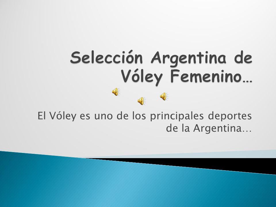 El Vóley es uno de los principales deportes de la Argentina…