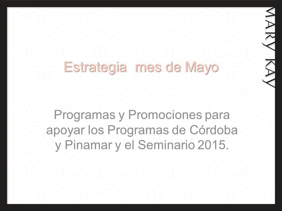 Estrategia mes de Mayo Programas y Promociones para apoyar los Programas de Córdoba y Pinamar y el Seminario 2015.