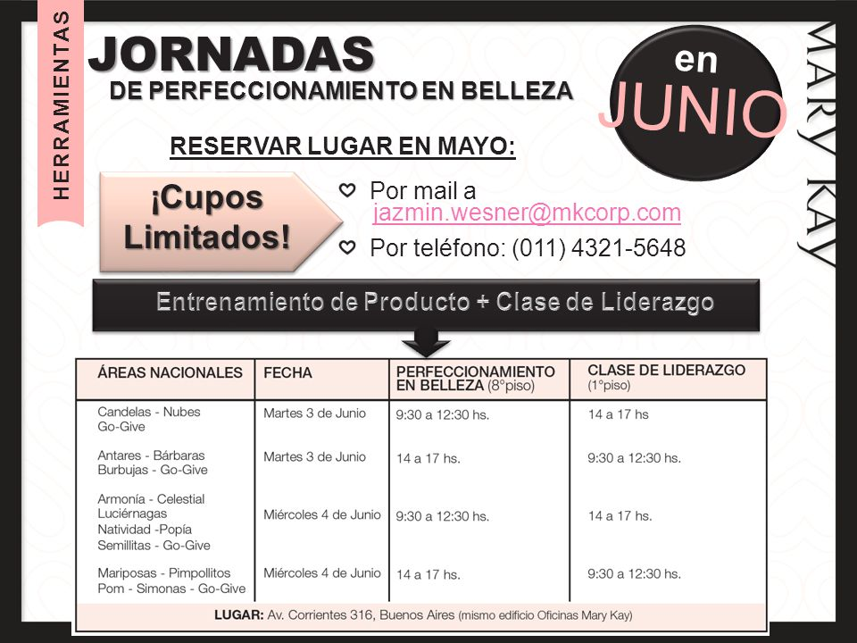 HERRAMIENTAS JORNADAS DE PERFECCIONAMIENTO EN BELLEZA en JUNIO ¡Cupos Limitados! Por mail a jazmin.wesner@mkcorp.com Por teléfono: (011) 4321-5648 RES