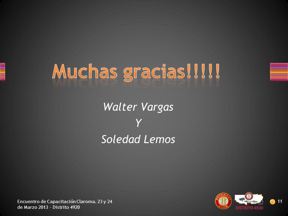 Encuentro de Capacitación Claroma. 23 y 24 de Marzo 2013 - Distrito 4920 11 Walter Vargas Y Soledad Lemos