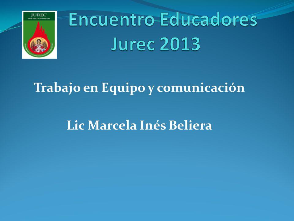 Trabajo en Equipo y comunicación Lic Marcela Inés Beliera