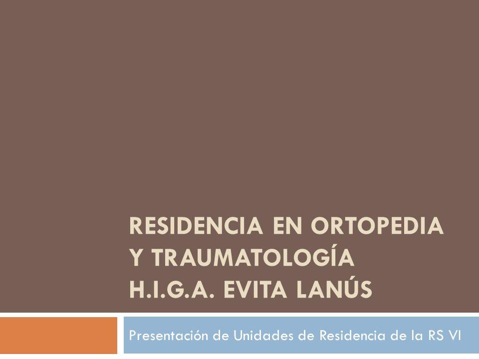 RESIDENCIA EN ORTOPEDIA Y TRAUMATOLOGÍA H.I.G.A.