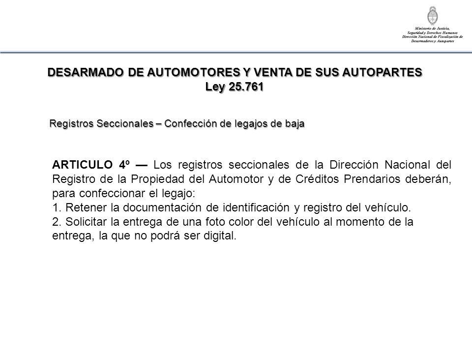 ARTICULO 4º Los registros seccionales de la Dirección Nacional del Registro de la Propiedad del Automotor y de Créditos Prendarios deberán, para confe