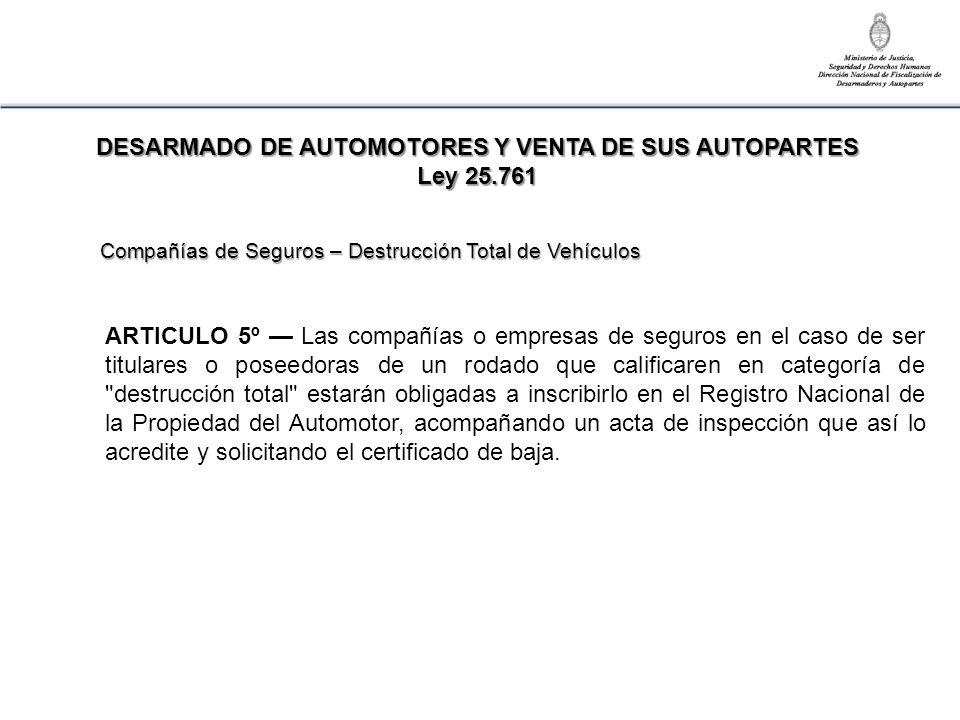 Logrado el certificado de baja del automotor se podrá comenzar el desguace Sólo son 30 las autopartes permitidas para su comercialización (listado básico de autopartes recuperables)