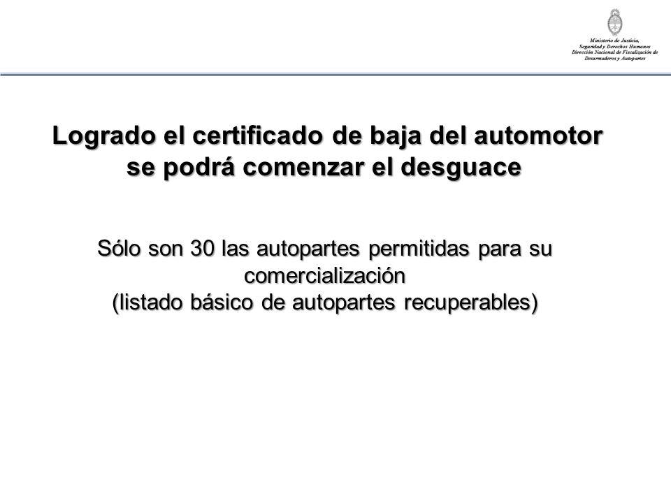 Logrado el certificado de baja del automotor se podrá comenzar el desguace Sólo son 30 las autopartes permitidas para su comercialización (listado bás