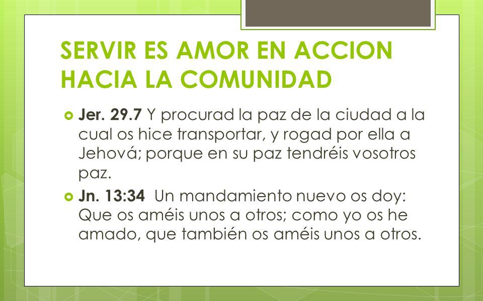 SERVIR ES AMOR EN ACCION HACIA LA COMUNIDAD Jer.