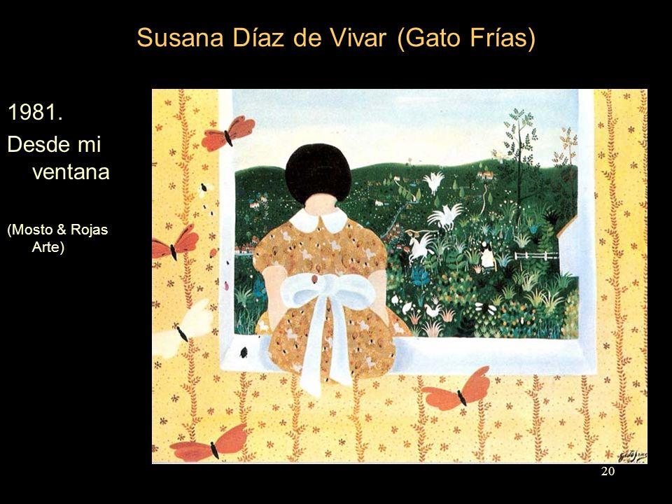 Susana Díaz de Vivar (Gato Frías) 1981. Desde mi ventana (Mosto & Rojas Arte) 20