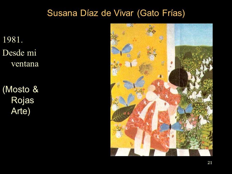 Susana Díaz de Vivar (Gato Frías) 1981. Desde mi ventana (Mosto & Rojas Arte) 21