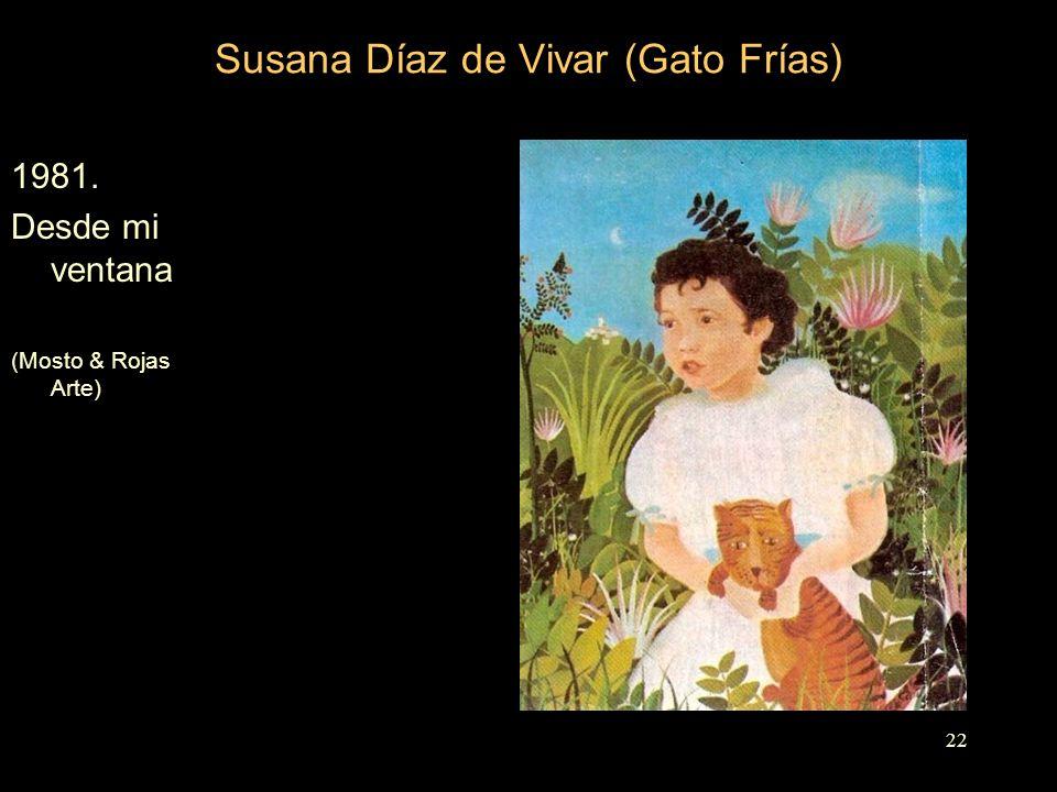 Susana Díaz de Vivar (Gato Frías) 1981. Desde mi ventana (Mosto & Rojas Arte) 22