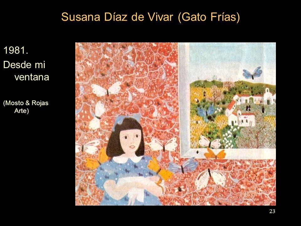 Susana Díaz de Vivar (Gato Frías) 1981. Desde mi ventana (Mosto & Rojas Arte) 23