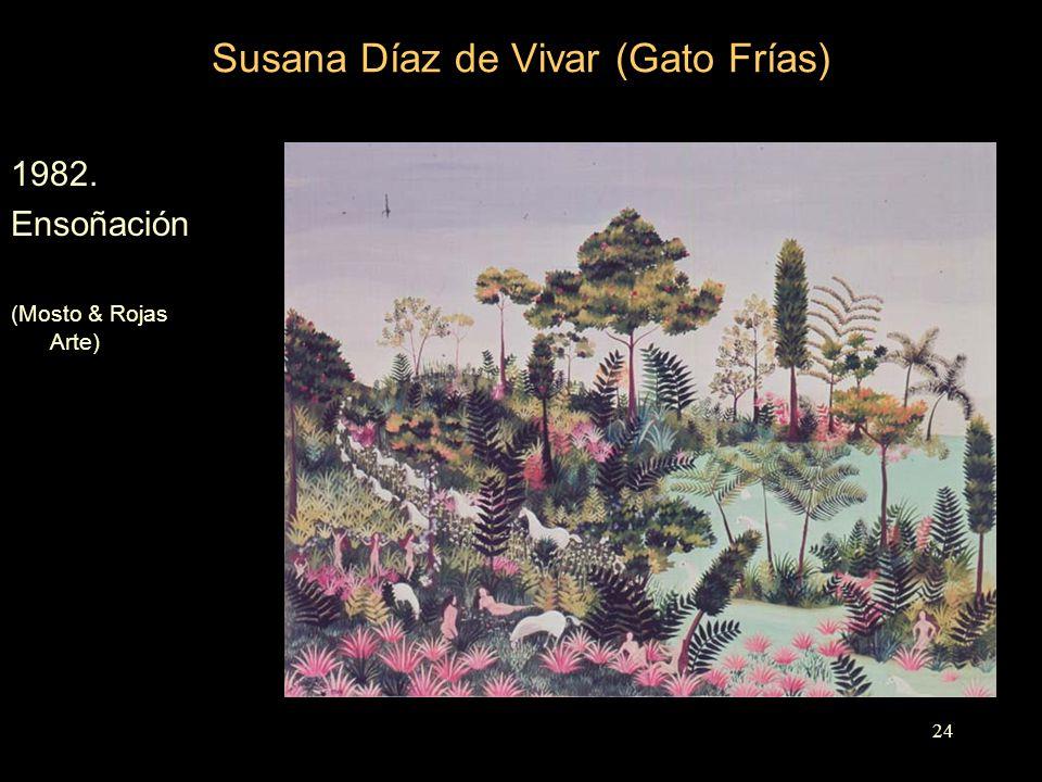 Susana Díaz de Vivar (Gato Frías) 1982. Ensoñación (Mosto & Rojas Arte) 24