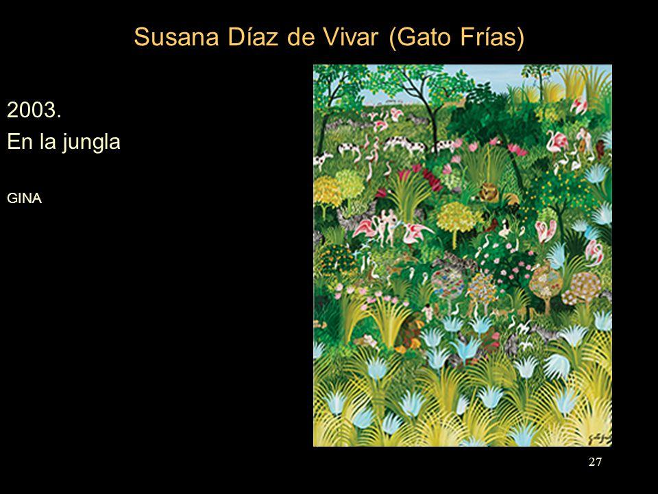 Susana Díaz de Vivar (Gato Frías) 2003. En la jungla GINA 27