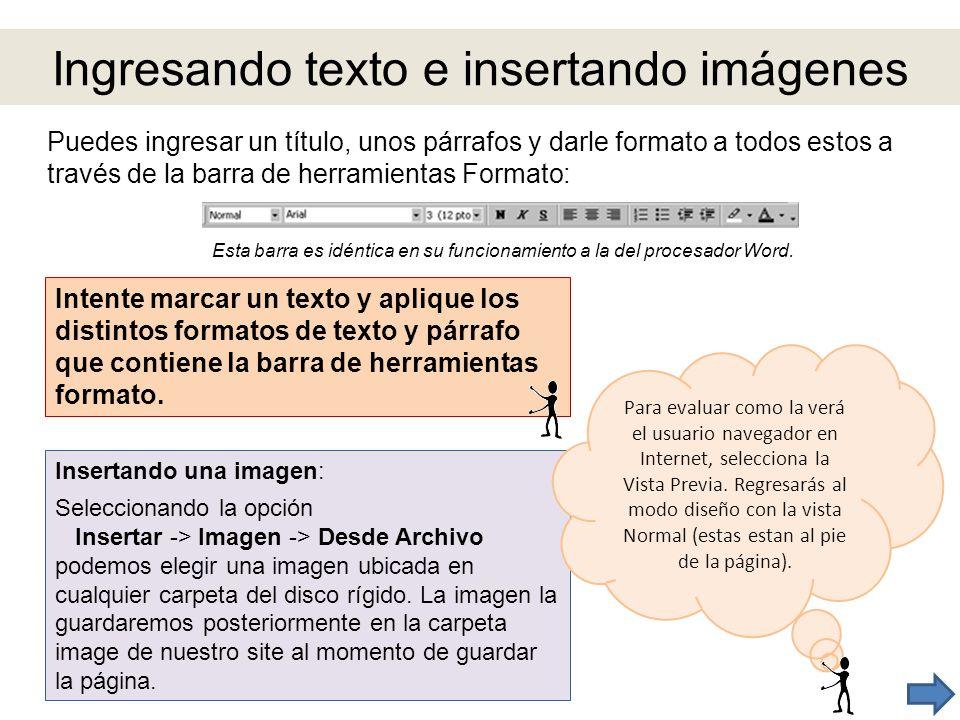 Ingresando texto e insertando imágenes Puedes ingresar un título, unos párrafos y darle formato a todos estos a través de la barra de herramientas For