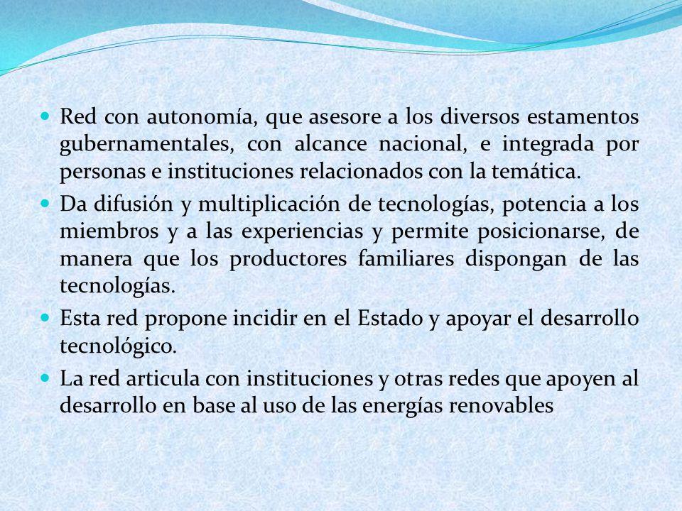 Red con autonomía, que asesore a los diversos estamentos gubernamentales, con alcance nacional, e integrada por personas e instituciones relacionados con la temática.