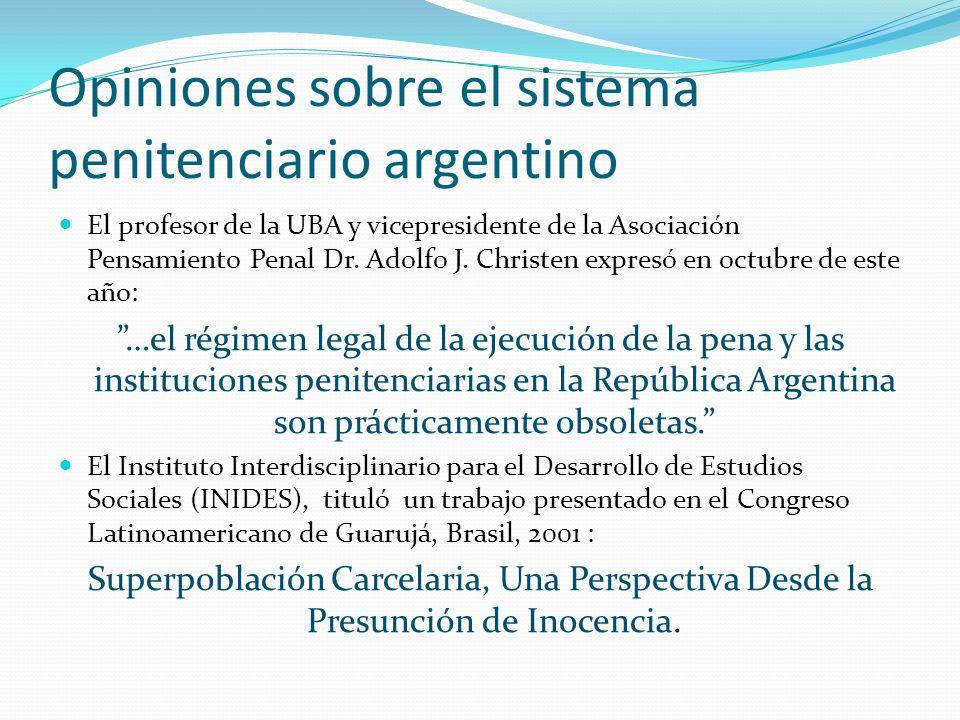 Opiniones sobre el sistema penitenciario argentino El profesor de la UBA y vicepresidente de la Asociación Pensamiento Penal Dr.