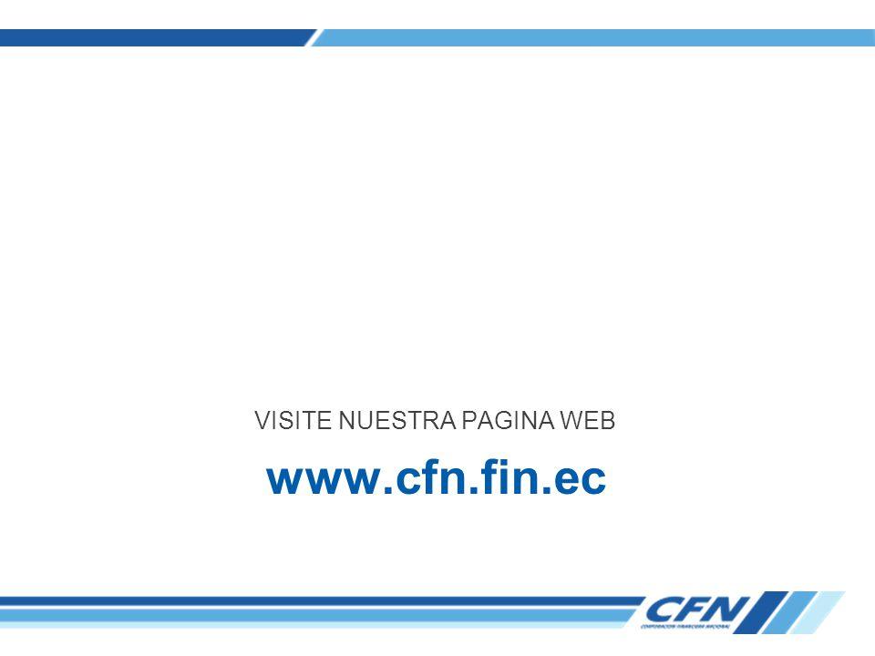 VISITE NUESTRA PAGINA WEB www.cfn.fin.ec