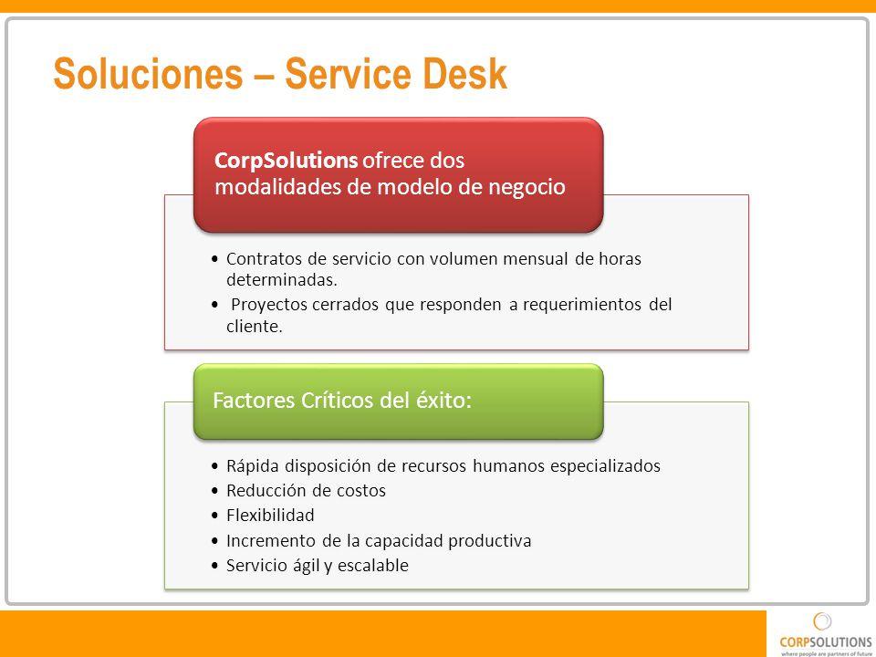 Soluciones – Service Desk Contratos de servicio con volumen mensual de horas determinadas.