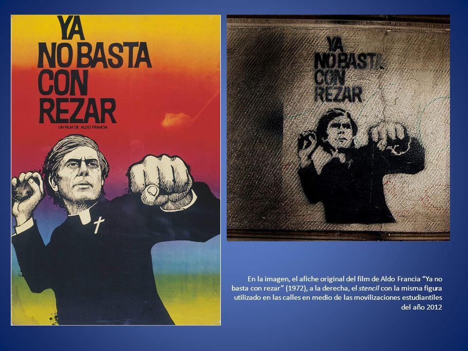 En la imagen, el afiche original del film de Aldo Francia Ya no basta con rezar (1972), a la derecha, el stencil con la misma figura utilizado en las
