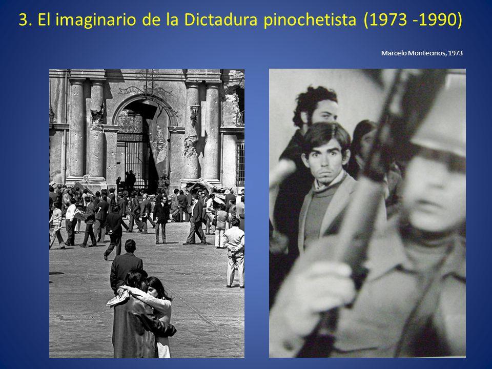 3. El imaginario de la Dictadura pinochetista (1973 -1990) Marcelo Montecinos, 1973