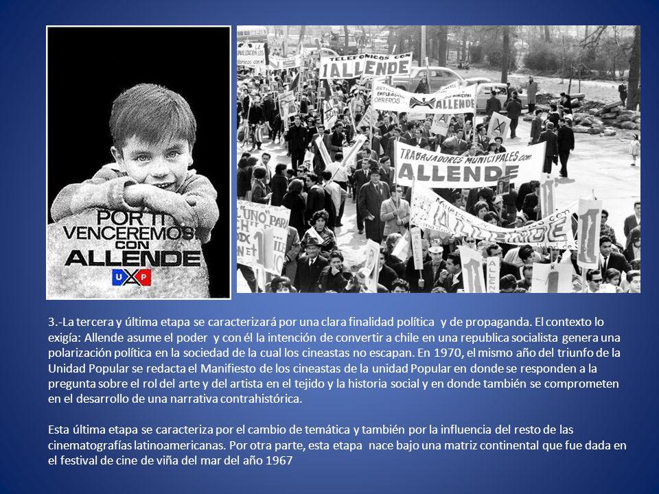3.-La tercera y última etapa se caracterizará por una clara finalidad política y de propaganda. El contexto lo exigía: Allende asume el poder y con él