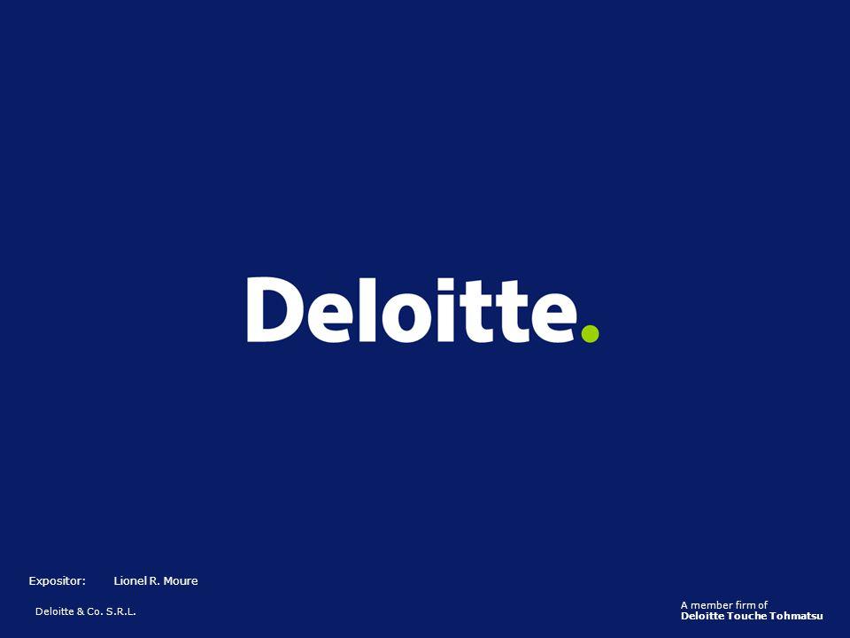 Deloitte & Co. S.R.L. A member firm of Deloitte Touche Tohmatsu Expositor:Lionel R. Moure