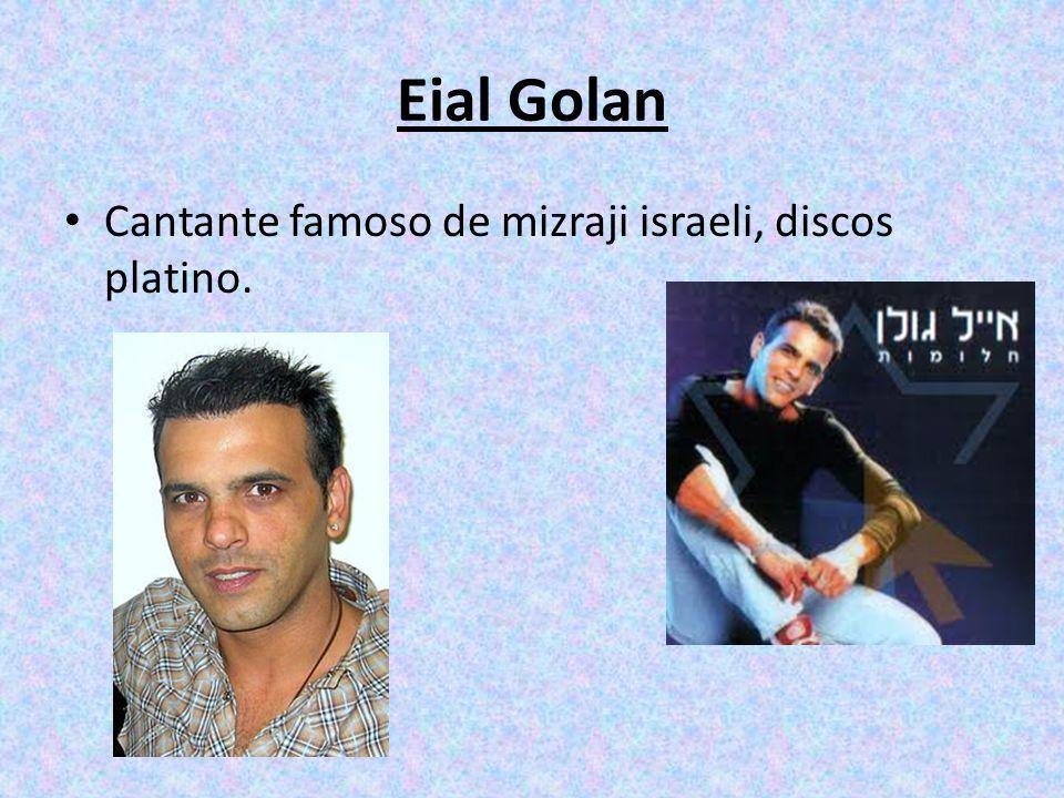 Eial Golan Cantante famoso de mizraji israeli, discos platino.