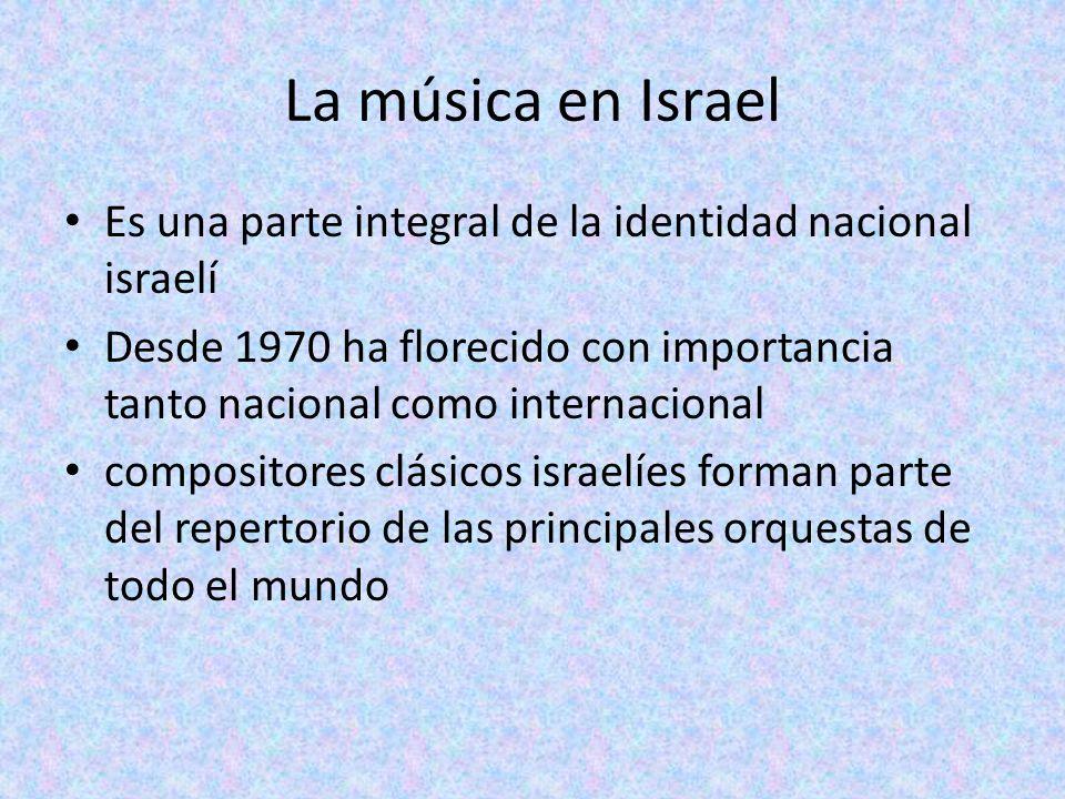 La música en Israel Es una parte integral de la identidad nacional israelí Desde 1970 ha florecido con importancia tanto nacional como internacional compositores clásicos israelíes forman parte del repertorio de las principales orquestas de todo el mundo