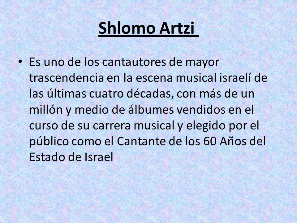 Shlomo Artzi Es uno de los cantautores de mayor trascendencia en la escena musical israelí de las últimas cuatro décadas, con más de un millón y medio de álbumes vendidos en el curso de su carrera musical y elegido por el público como el Cantante de los 60 Años del Estado de Israel