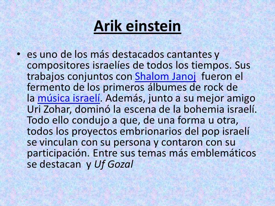 Arik einstein es uno de los más destacados cantantes y compositores israelíes de todos los tiempos.