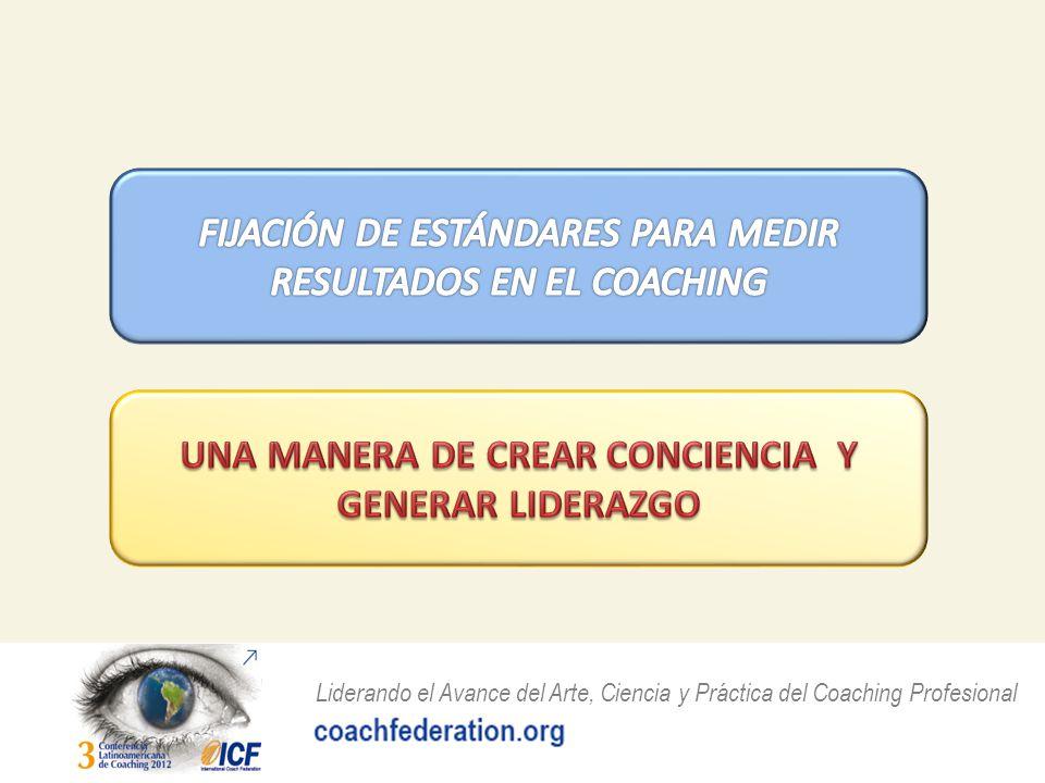 Liderando el Avance del Arte, Ciencia y Práctica del Coaching Profesional