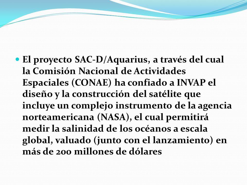 El proyecto SAC-D/Aquarius, a través del cual la Comisión Nacional de Actividades Espaciales (CONAE) ha confiado a INVAP el diseño y la construcción d