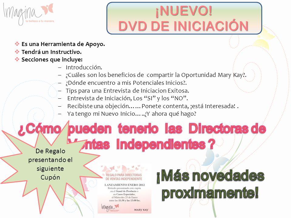 ¡NUEVO! DVD DE INICIACIÓN Es una Herramienta de Apoyo. Tendrá un Instructivo. Secciones que incluye: Introducción. ¿Cuáles son los beneficios de compa