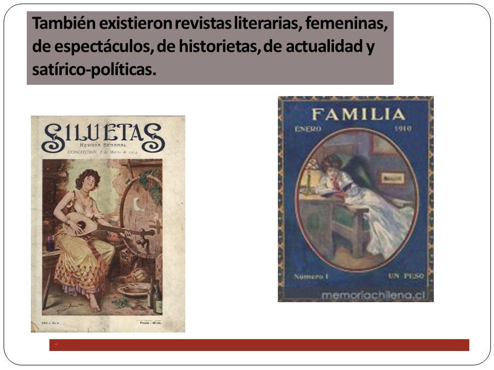 También existieron revistas literarias, femeninas, de espectáculos, de historietas, de actualidad y satírico-políticas..