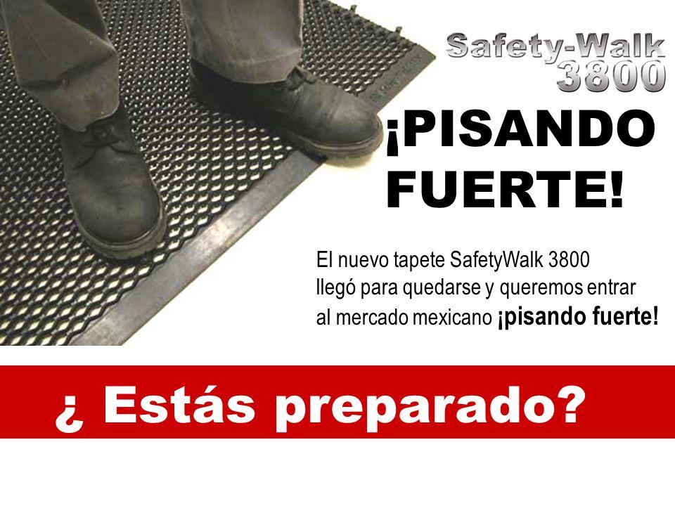 El nuevo tapete SafetyWalk 3800 llegó para quedarse y queremos entrar al mercado mexicano ¡pisando fuerte! ¿ Estás preparado? ¡PISANDO FUERTE!