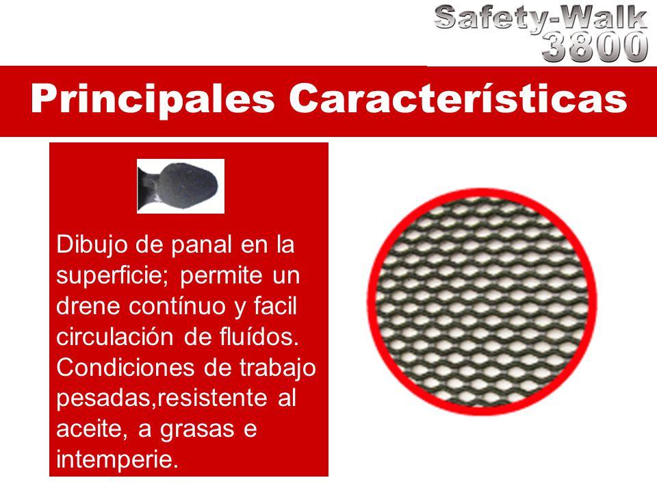 Principales Características Dibujo de panal en la superficie; permite un drene contínuo y facil circulación de fluídos. Condiciones de trabajo pesadas