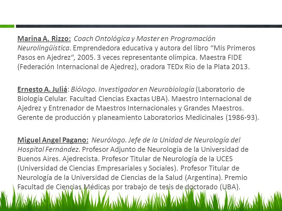 Marina A. Rizzo: Coach Ontológica y Master en Programación Neurolingüística. Emprendedora educativa y autora del libro Mis Primeros Pasos en Ajedrez,