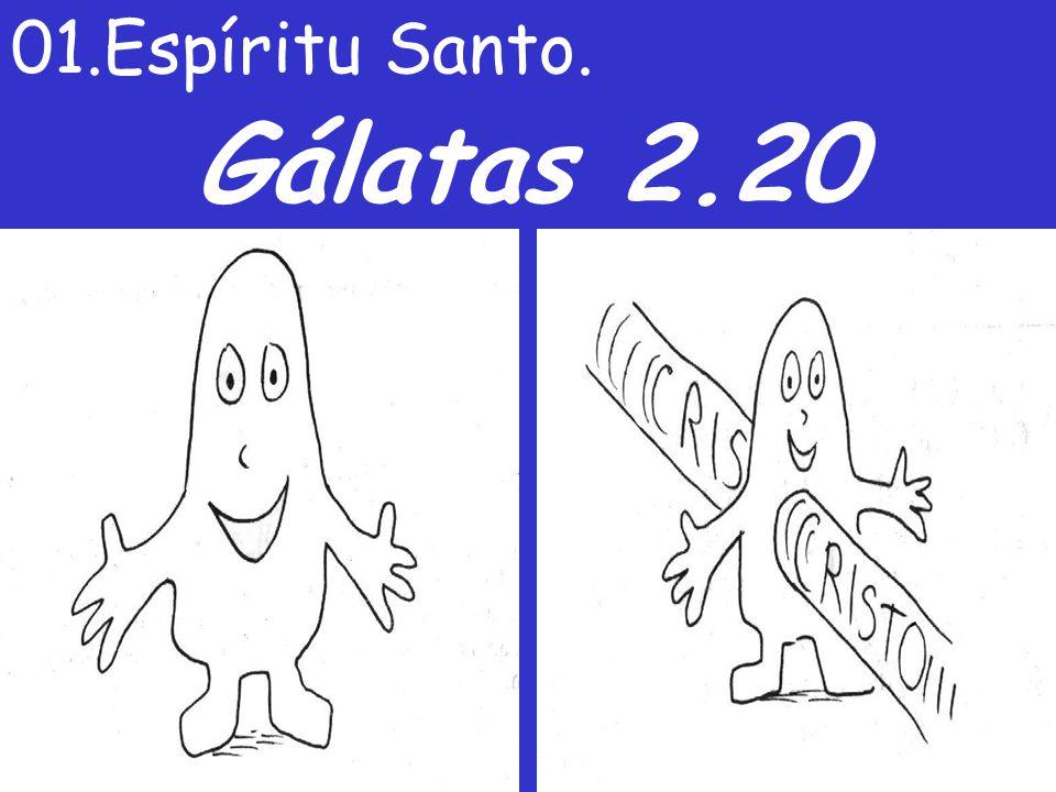 Gálatas 2.20 01.Espíritu Santo.