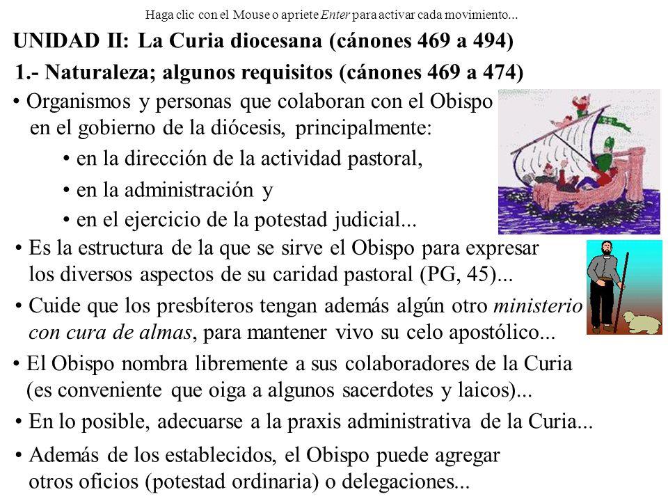 que colaboran con el Obispo en el gobierno de la diócesis, UNIDAD II: La Curia diocesana (cánones 469 a 494) 1.- Naturaleza; algunos requisitos (cánon