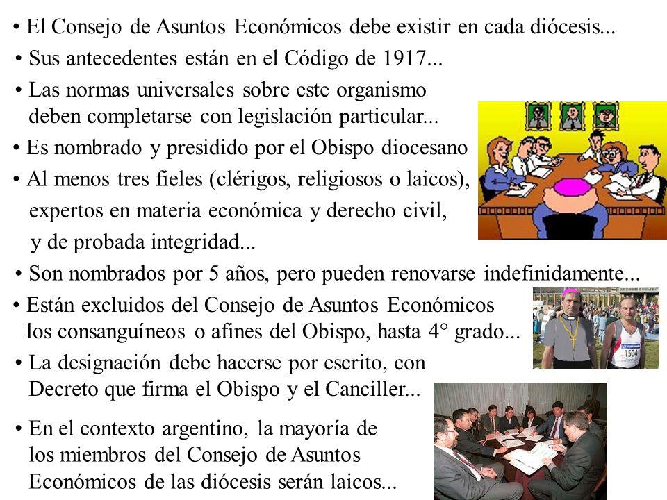 El Consejo de Asuntos Económicos debe existir en cada diócesis... Es nombrado y presidido por el Obispo diocesano Al menos tres fieles (clérigos, reli