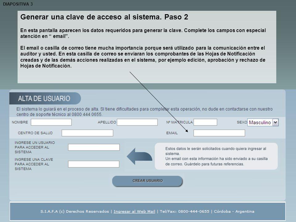 Generar una clave de acceso al sistema. Paso 2 En esta pantalla aparecen los datos requeridos para generar la clave. Complete los campos con especial