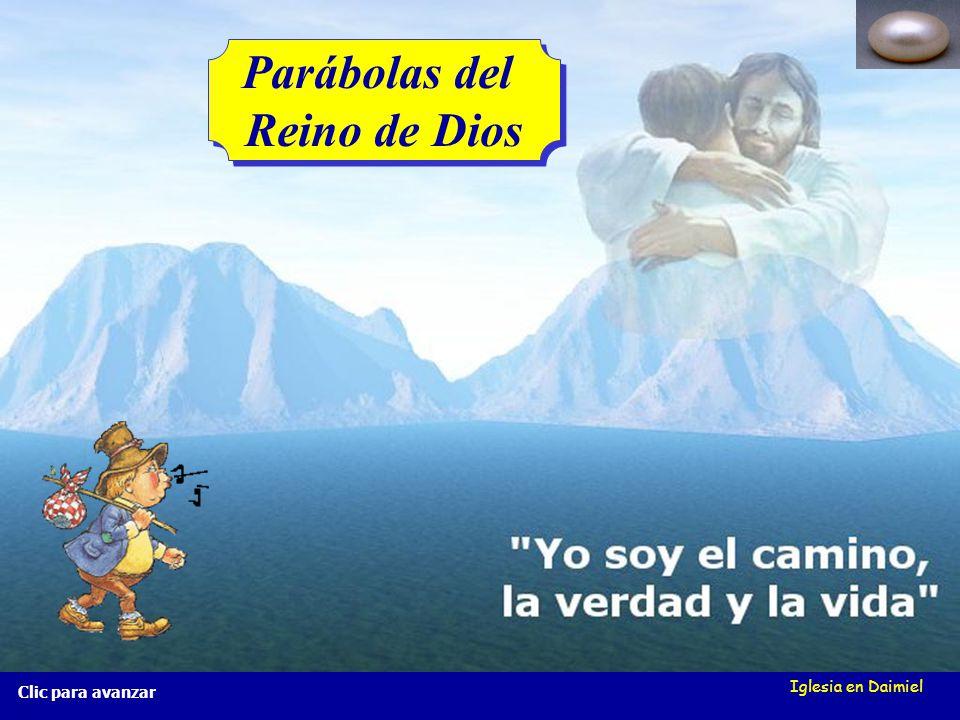 Iglesia en Daimiel La perla preciosa Mt 13, 45-46 La perla preciosa Mt 13, 45-46 Clic para avanzar ¿Por qué el Reino de Dios es una perla? ¿Por qué el