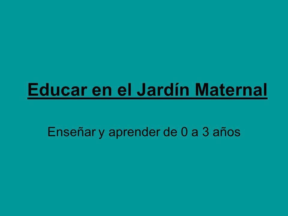 El Jardín Maternal como: Un espacio de enseñanza y aprendizaje.