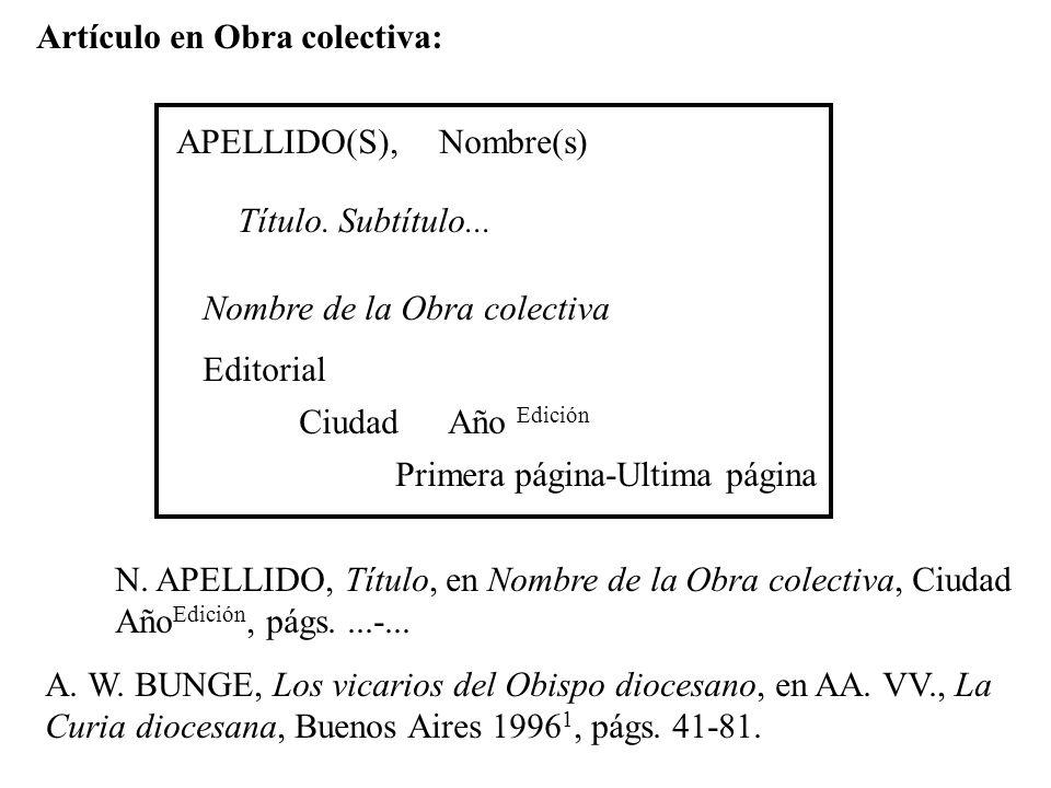 APELLIDO(S),Nombre(s) Título. Subtítulo... Nombre de la Obra colectiva Primera página-Ultima página N. APELLIDO, Título, en Nombre de la Obra colectiv