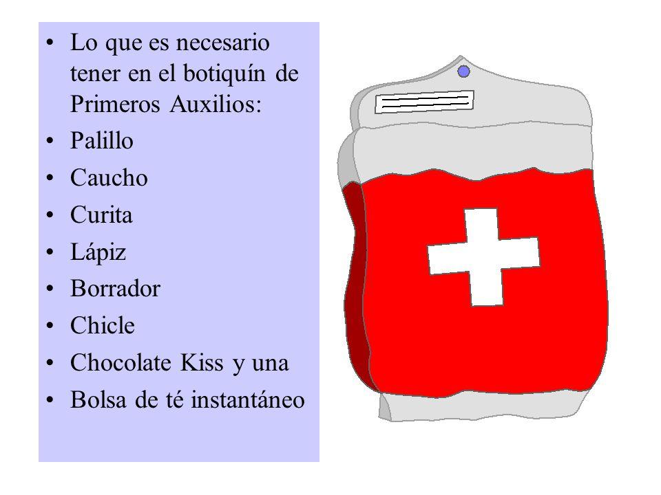 Lo que es necesario tener en el botiquín de Primeros Auxilios: Palillo Caucho Curita Lápiz Borrador Chicle Chocolate Kiss y una Bolsa de té instantáne