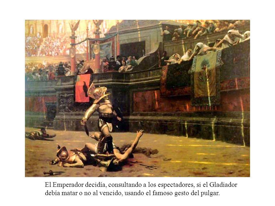 El Emperador decidía, consultando a los espectadores, si el Gladiador debía matar o no al vencido, usando el famoso gesto del pulgar.