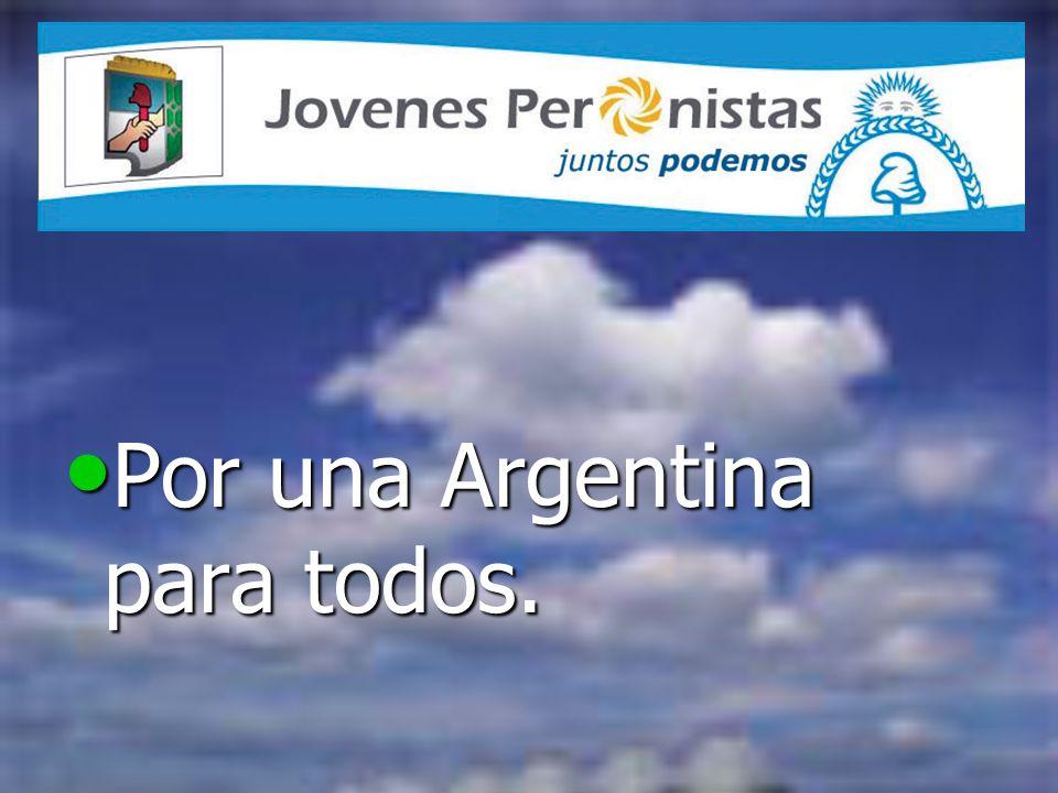 Por una Argentina para todos. Por una Argentina para todos.