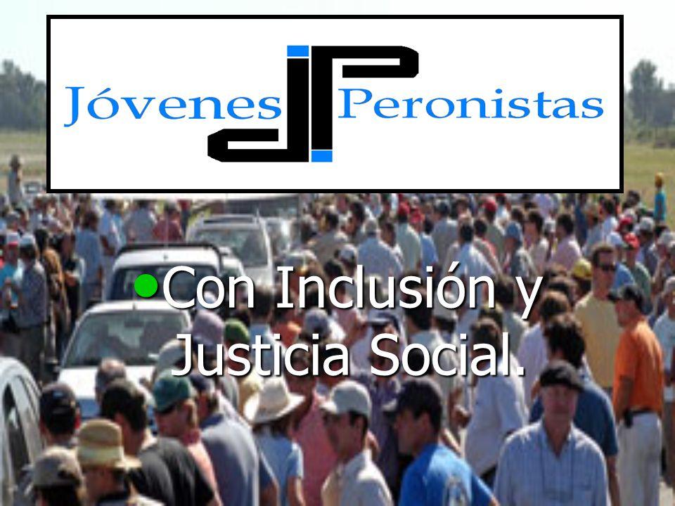 Con Inclusión y Justicia Social. Con Inclusión y Justicia Social.