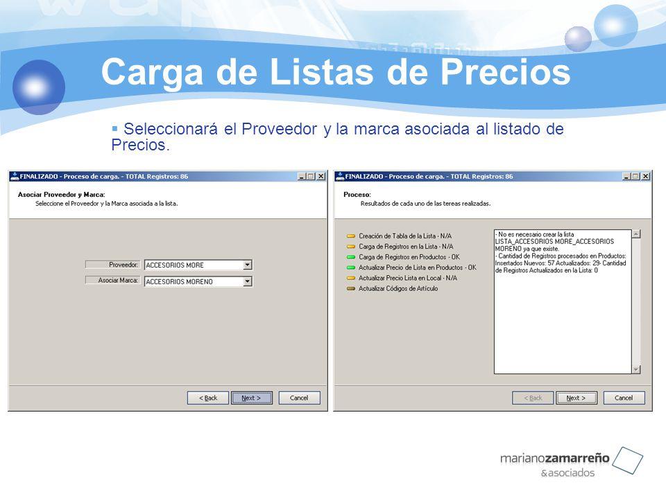 Carga de Listas de Precios Seleccionará el Proveedor y la marca asociada al listado de Precios.